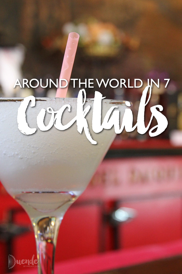 Around the World in 7 Cocktails
