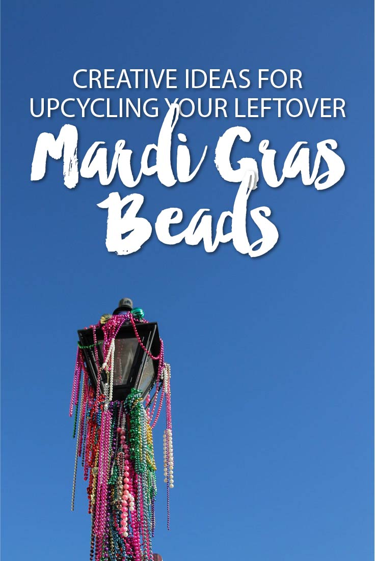 Creative ideas for upcycling your leftover Mardi Gras beads and keeping the plastic out landfill #sustainabletravel #responsibletravel #travel #DIY