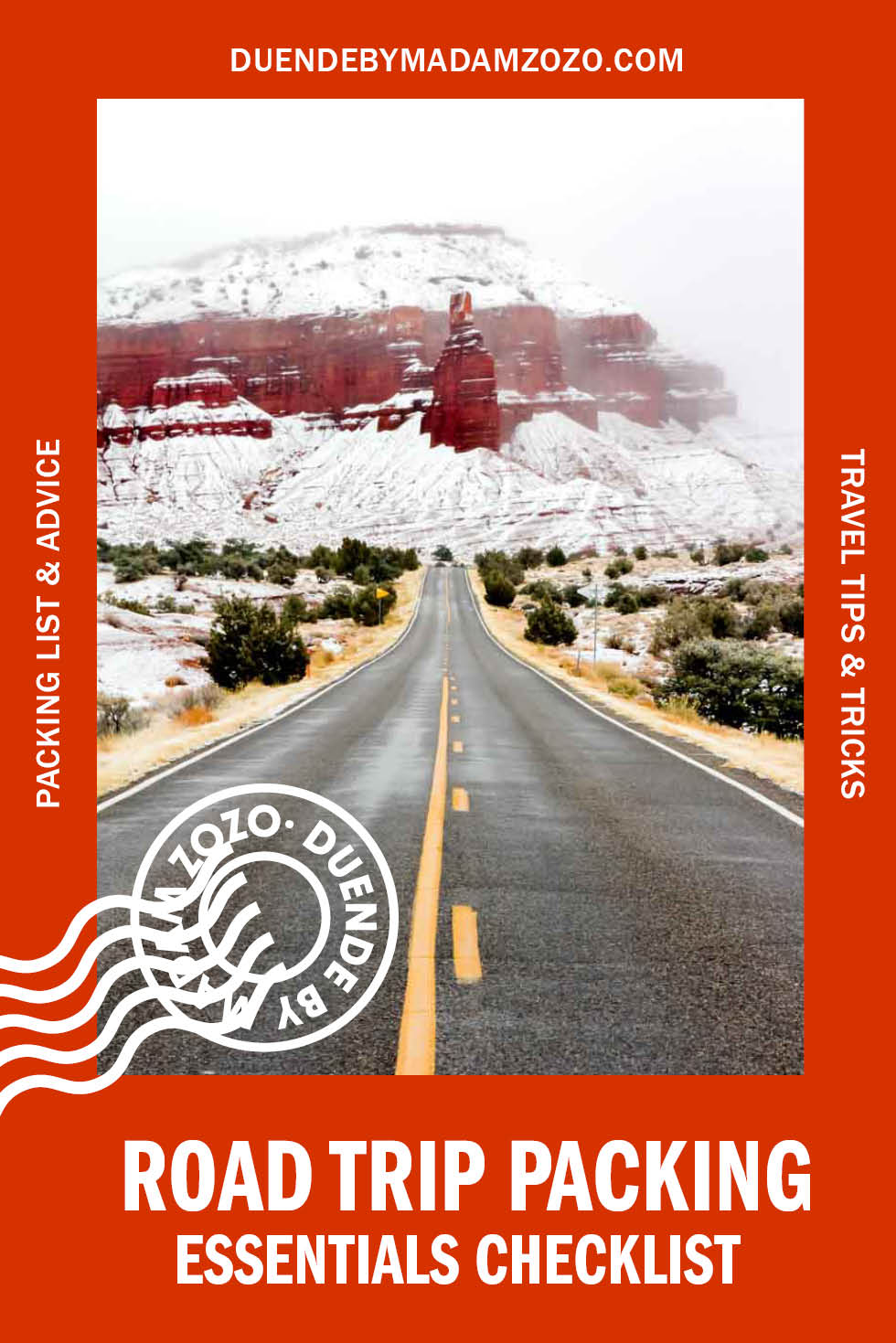 """Photo of road leading to red rock formation covered in snow, with a text overlay reading """"Road Trip Packing - Essentials Checklist"""""""